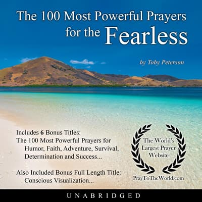 The 100 Most Powerful Prayers for the Fearless by Toby Peterson audiobook