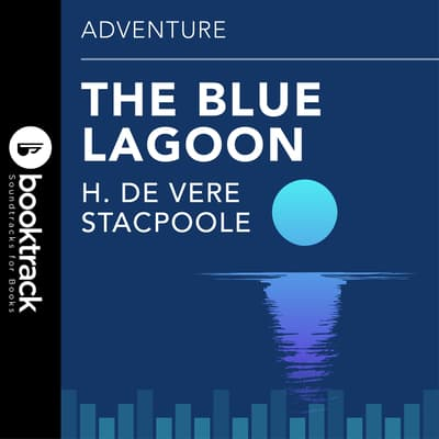 Blue Lagoon by H. De Vere Stacpoole audiobook