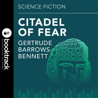 Citadel Of Fear by Gertrude Barrows Bennett audiobook