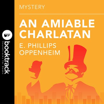 An Amiable Charlatan by E. Phillips Oppenheim audiobook