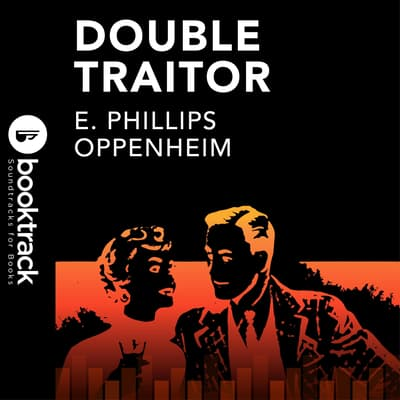 Double Traitor by E. Phillips Oppenheim audiobook