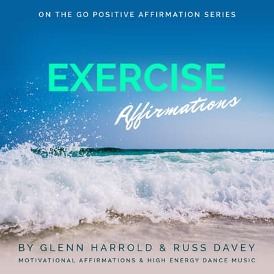 Exercise Motivation Affirmations by Glenn Harrold audiobook