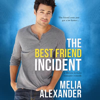 The Best Friend Incident by Melia Alexander audiobook