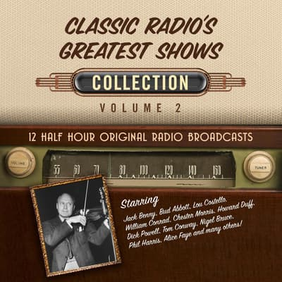 Classic Radio's Greatest Shows, Collection 2 by Black Eye Entertainment audiobook