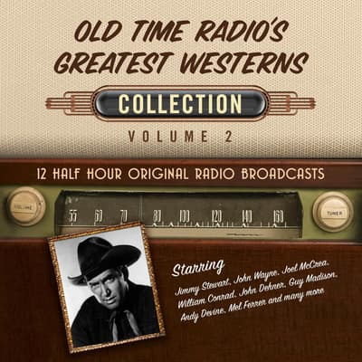 Old Time Radio's Greatest Westerns, Collection 2 by Black Eye Entertainment audiobook