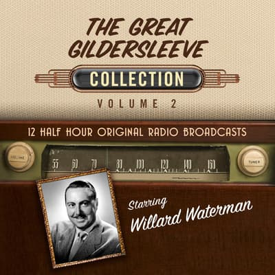 The Great Gildersleeve, Collection 2 by Black Eye Entertainment audiobook