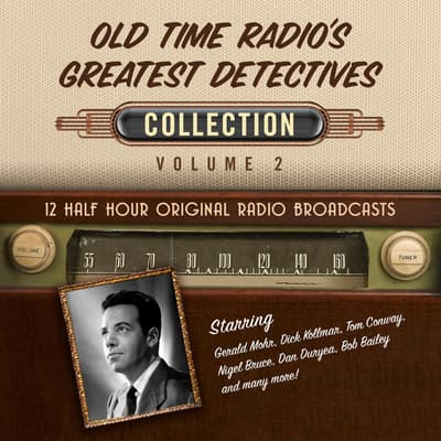 Old Time Radio's Greatest Detectives, Collection 2 by Black Eye Entertainment audiobook