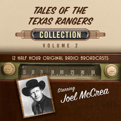 Tales of the Texas Rangers, Collection 2 by Black Eye Entertainment audiobook