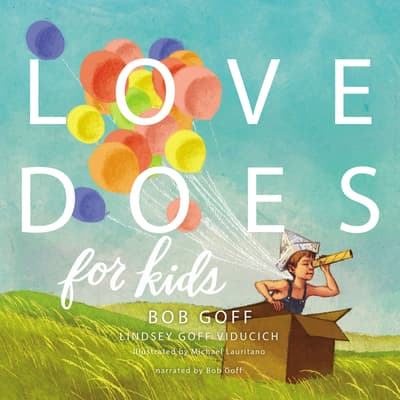 Love Does for Kids by Bob Goff audiobook