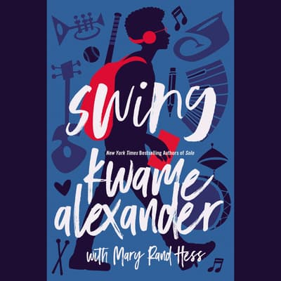 Swing by Kwame Alexander audiobook