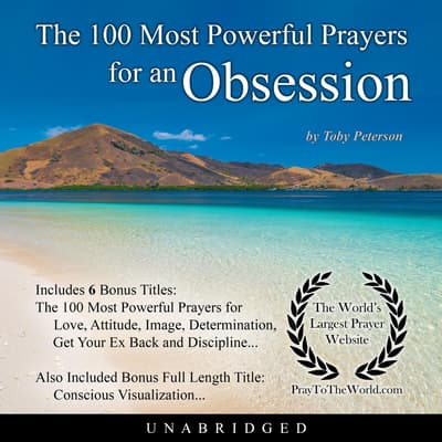 The 100 Most Powerful Prayers for an Obsession by Toby Peterson audiobook