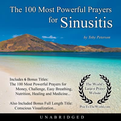 The 100 Most Powerful Prayers for Sinusitis by Toby Peterson audiobook
