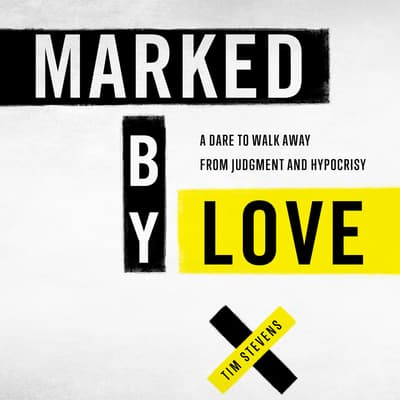 Marked by Love by Tim Stevens audiobook