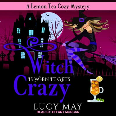 Witch is When it Gets Crazy by Lucy May audiobook