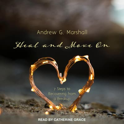 Heal and Move On by Andrew G. Marshall audiobook