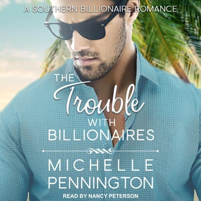 The Trouble with Billionaires by Michelle Pennington audiobook