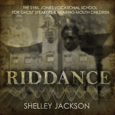 Riddance by Shelley Jackson audiobook