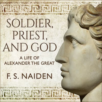 Soldier, Priest, and God by F. S. Naiden audiobook