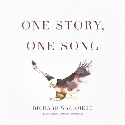 One Story, One Song by Richard Wagamese audiobook