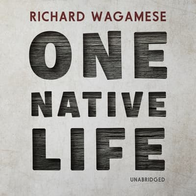 One Native Life by Richard Wagamese audiobook
