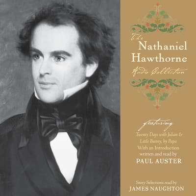 The Nathaniel Hawthorne Audio Collection by Nathaniel Hawthorne audiobook