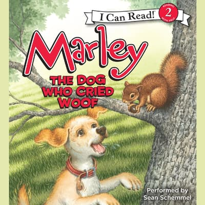 Marley: The Dog Who Cried Woof by John Grogan audiobook
