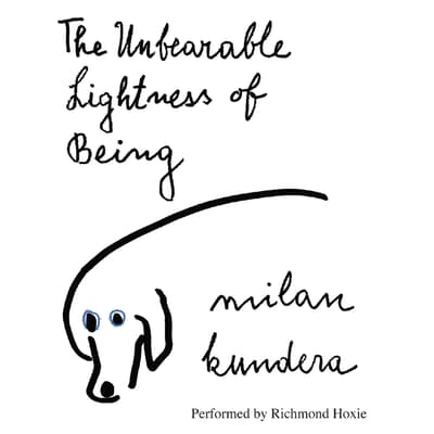 The Unbearable Lightness of Being by Milan Kundera audiobook