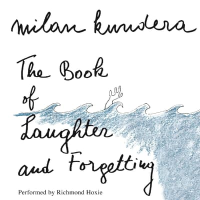 The Book of Laughter and Forgetting by Milan Kundera audiobook