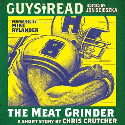 Guys Read: The Meat Grinder by Chris Crutcher audiobook