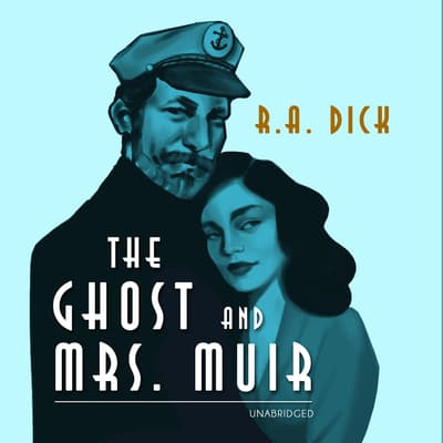 The Ghost and Mrs. Muir by R. A. Dick audiobook