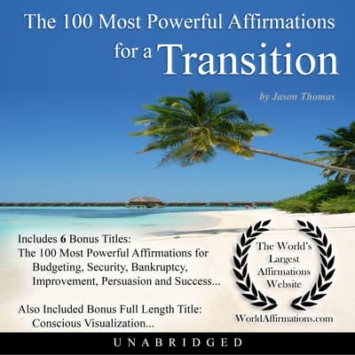 The 100 Most Powerful Affirmations for a Transition by Jason Thomas audiobook