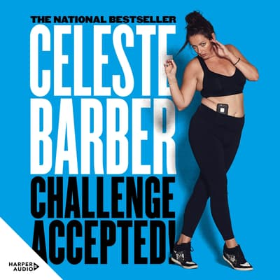 Challenge Accepted! by Celeste Barber audiobook