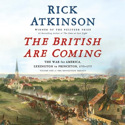 The British Are Coming by Rick Atkinson audiobook