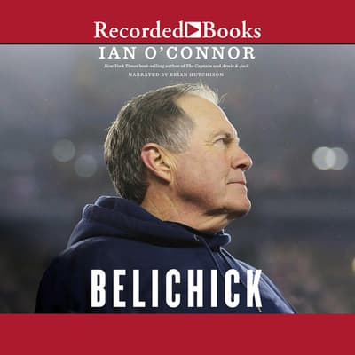 Belichick by Ian O'Connor audiobook