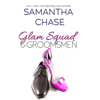 Glam Squad & Groomsmen by Samantha Chase audiobook