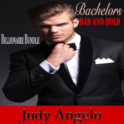 Billionaires Bad and Bold by Judy Angelo audiobook