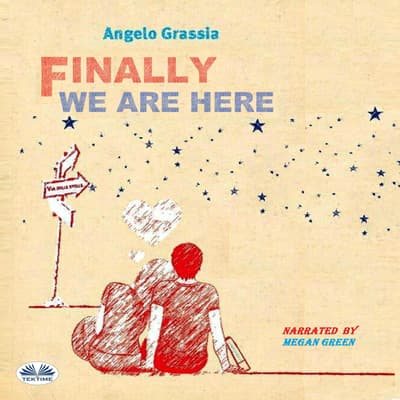 Finally we are here by Angelo Grassia audiobook