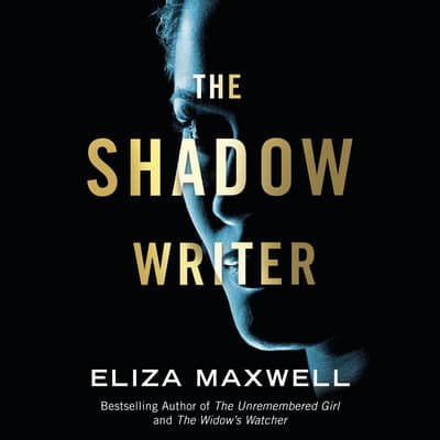 The Shadow Writer by Eliza Maxwell audiobook
