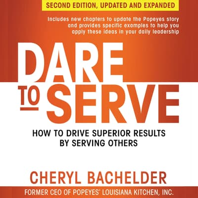 Dare to Serve by Cheryl A. Bachelder audiobook