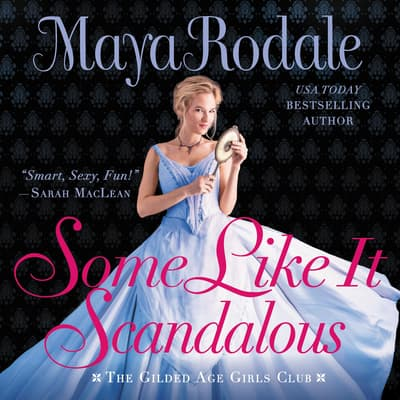 Some Like It Scandalous by Maya Rodale audiobook