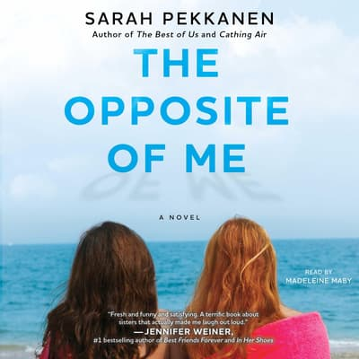 The Opposite of Me by Sarah Pekkanen audiobook