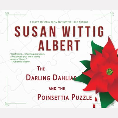 The Darling Dahlias and the Poinsettia Puzzle by Susan Wittig Albert audiobook