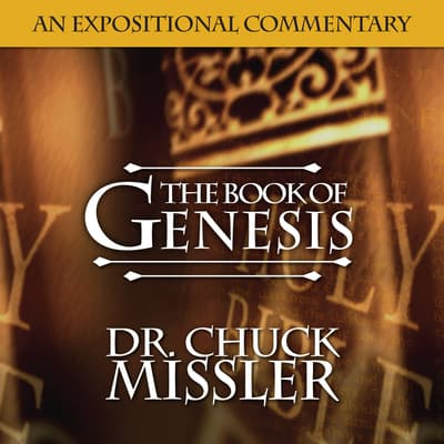 The Book of Genesis: An Expositional Commentary by Chuck Missler audiobook