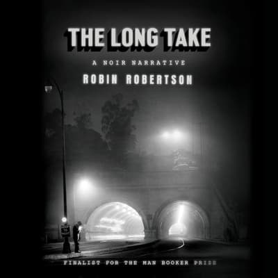 The Long Take by Robin Robertson audiobook