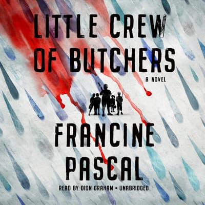 Little Crew of Butchers by Francine Pascal audiobook