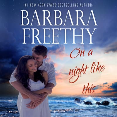 On A Night Like This by Barbara Freethy audiobook