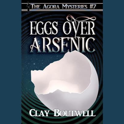 Eggs Over Arsenic by Clay Boutwell audiobook
