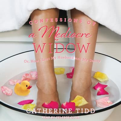 Confessions of a Mediocre Widow by Catherine Tidd audiobook