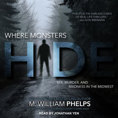 Where Monsters Hide by M. William Phelps audiobook