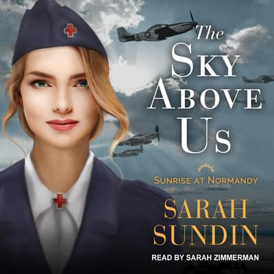 The Sky Above Us by Sarah Sundin audiobook